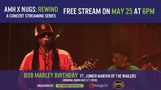 AMH x nugs.net Rewind: Bob Marley Birthday ft. Junior Marvin and Jah People - From 2/1/20