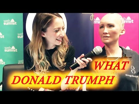 Sophia interview-Talk About Donald Trump And Humans Psychology