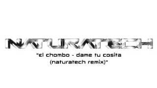 El chombo - dame tu cosita (naturatech remix)
