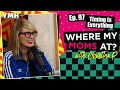 Ep 97 timing is everything  where my moms at podcast