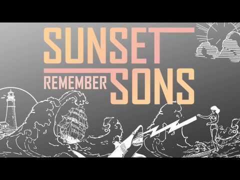Sunset Sons - Remember (Official Audio)
