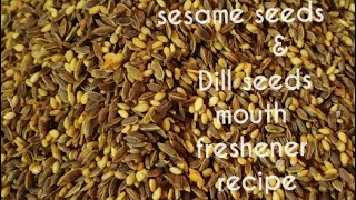 Sesame &Dill seeds mouth freshener recipe/एकदम आसान और झटपट बनाए तिल सूवा दानाका मुखवास/तिल सूवादाना