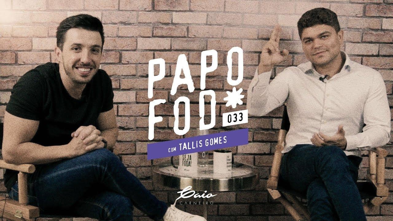 Papo Fod* 033 com Tallis Gomes - Caio Carneiro