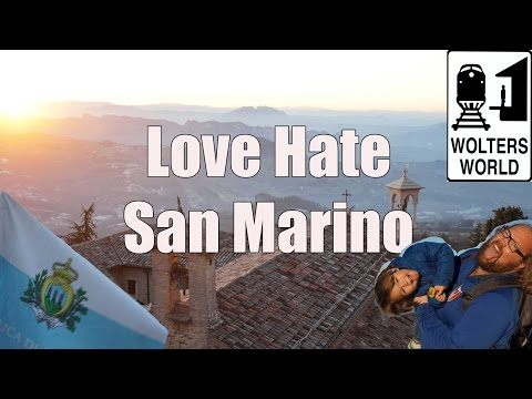 Visit San Marino - 5 Things You Will Love & Hate about San Marino