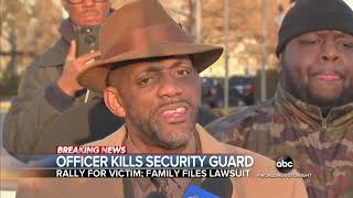 Family files lawsuit after bar security guard fatally shot by police ABC News