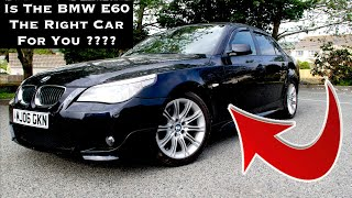 Is a BMW E60 The Right Car For You ?