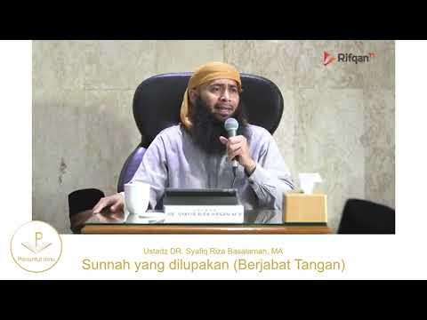 Sunnah Yang Dilupakan Berjabat Tangan - Ustadz DR. Syafiq Riza Basalamah. MA