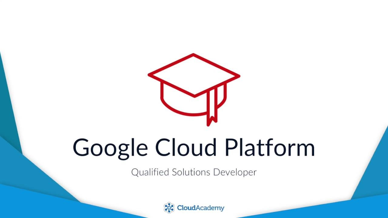 Qualified solutions developer google cloud platform certification qualified solutions developer google cloud platform certification learning path introduction 1betcityfo Choice Image