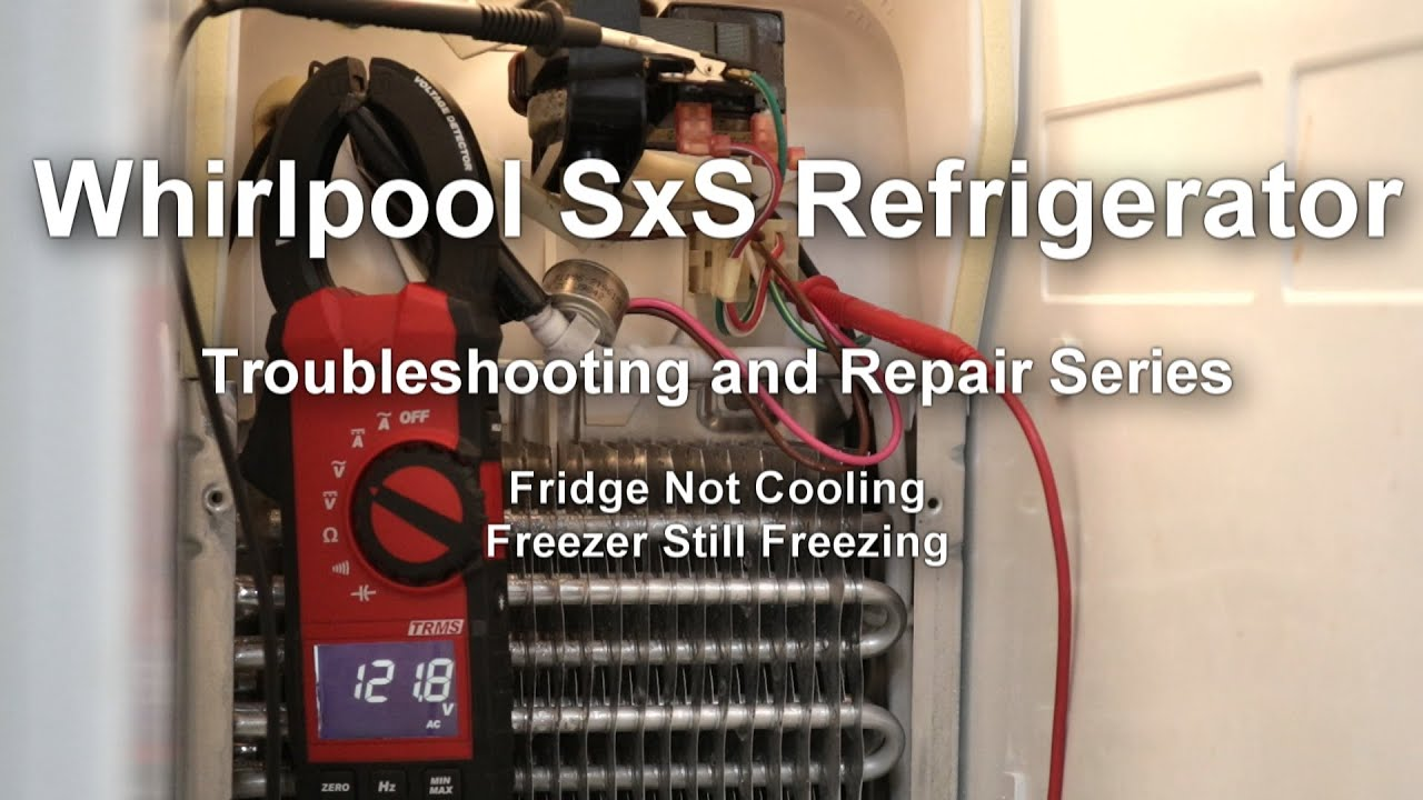 Whirlpool side by side refrigerator not cooling troubleshooting.