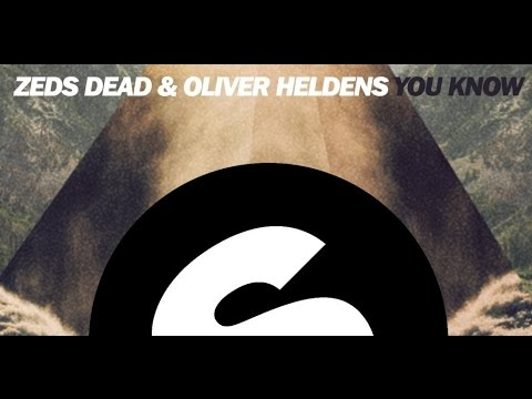 Zeds Dead & Oliver Heldens - You Know (Original Mix)