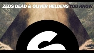 Zeds Dead & Oliver Heldens You Know Original Mix