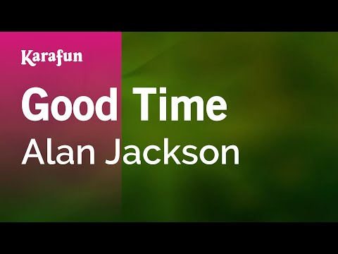 Karaoke Good Time - Alan Jackson *