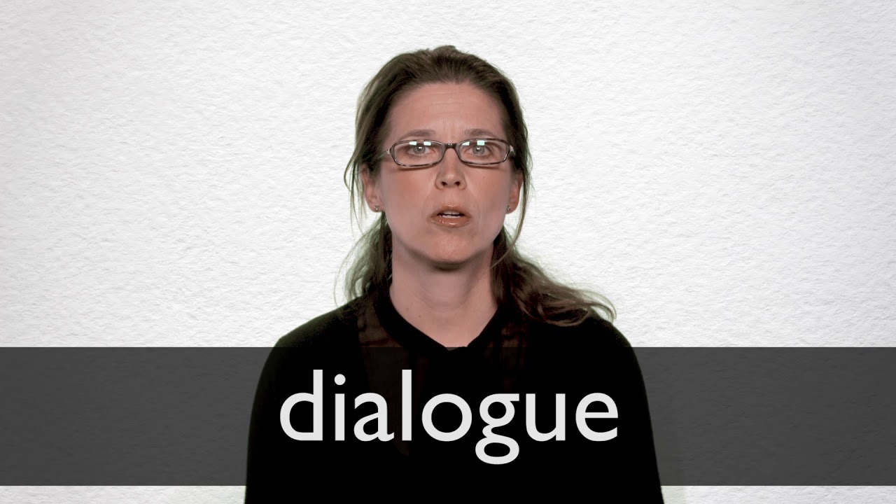 Dialogue definition and meaning | Collins English Dictionary