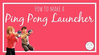 Activities for Kids at Home | How to make a Ping Pong Ball Launcher