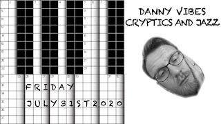 Cryptics & Jazz Episode 24 - FRIDAY July 31st