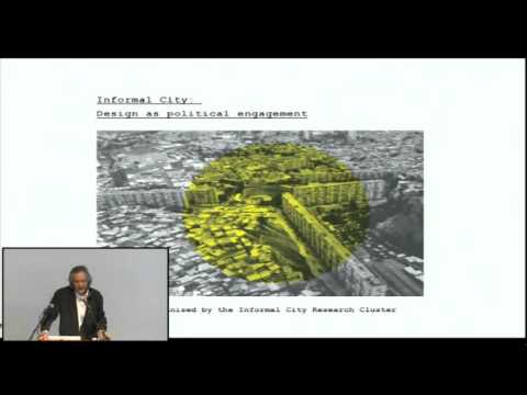 Informal City: Design As Political Engagement - Part 1 - Jorge Fiori, Josè Castillo