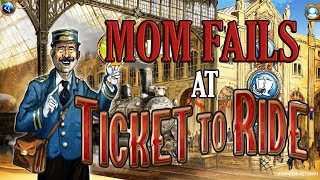 Mom Fails at | TICKET TO RIDE