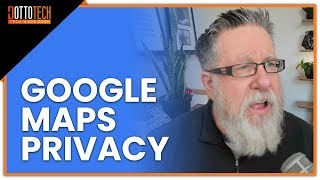 What Google Maps Knows About You (Scary or Awesome? You Decide!) - Protect Your Privacy