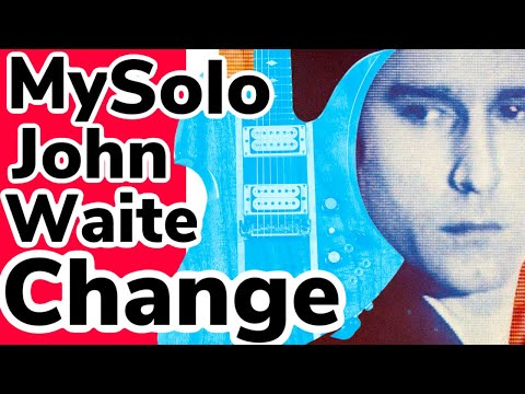 This Solo CHANGED my LIFE | John Waite CHANGE | With link for TABS