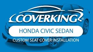 COVERKING® 2016-2018 Honda Civic Sedan Custom Seat Cover Installation