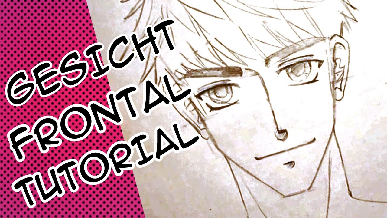 Manga Zeichnen Tutorial Männer Gesicht Frontal German Youtube