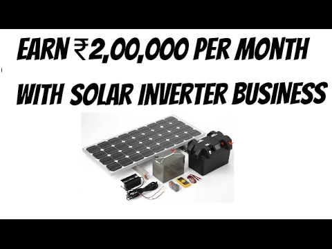 New Solar inverter Business|| EARN 2,00,000 Per Month