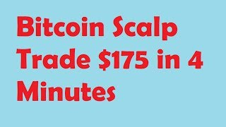 Bitcoin Live Trade $175 in 4 Minutes