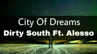Dirty South Ft. Alesso - City Of Dreams | Sub Español
