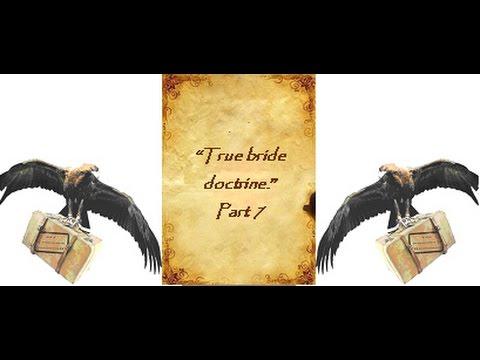 True Bride Doctrine Pt7
