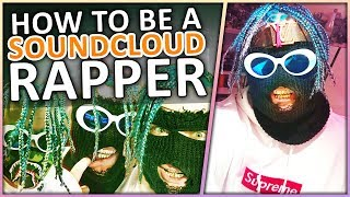 HOW TO BE A SOUNDCLOUD RAPPER (ft. LIL PUMP)