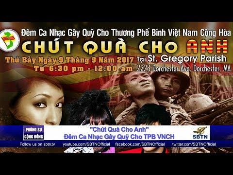 """PHÓNG SỰ CỘNG ĐỒNG: """"Chút Quà Cho Anh"""" - Đêm ca nhạc gây quỹ cho thương phế binh VNCH"""