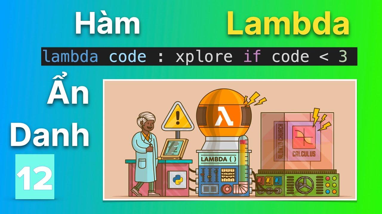 Hàm Lambda là gì ? Cách sử dụng Lambda trong hàm Map, Filter, Reduce | Python Cơ Bản #12
