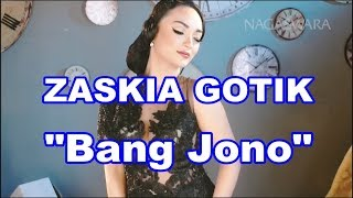 Gambar cover ZASKIA GOTIK - BANG JONO #DANGDUTREMIX #WAIChannel