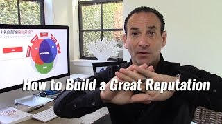 How to Build a Great Reputation