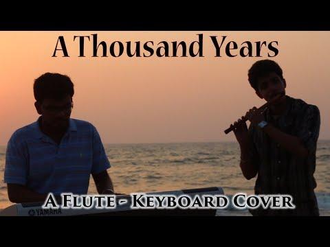 A Thousand Years | Flute - Keyboard | ft. Adithya Rao & Glenn Alex