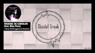 """Frederic De Carvalho """"Sexy DJ (Huggotron Remix)"""""""