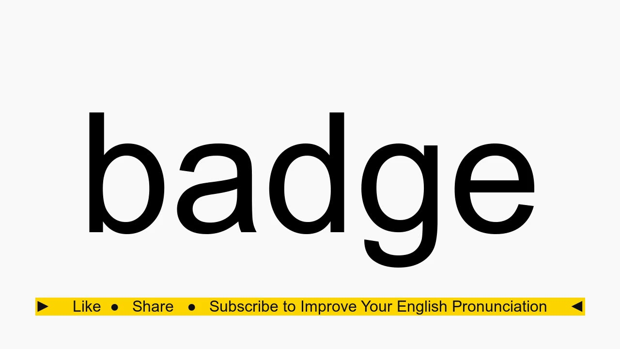 How to pronounce badge