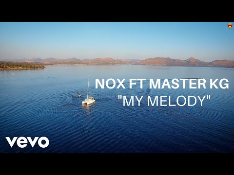 Nox - My Melody (Official Video) ft. Master KG