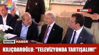 """Kılıçdaroğlu: """"televizyonda Tartışalım!"""""""