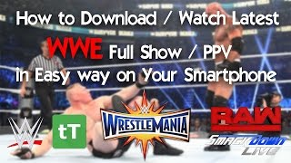 Video How to Download / Watch Latest WWE Full Show / PPV for free in Easy way on Your Smartphone download MP3, 3GP, MP4, WEBM, AVI, FLV Mei 2018