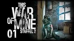 This War of Mine #01 - Aller Anfang ist schwer [Staffel 2] [Gameplay German Deutsch] [Let's Play]