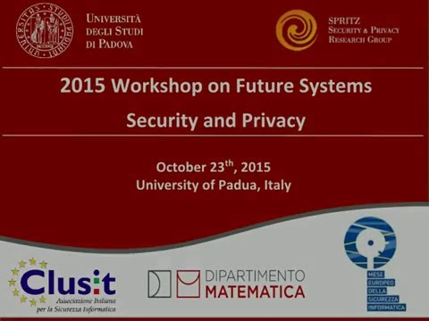 2015 SPRITZ Workshop on Future Systems Security and Privacy (Padua, 23-10-2015)