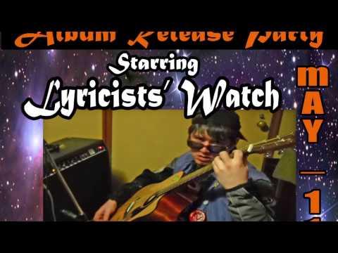 Lyricists' Watch Album Release Party!