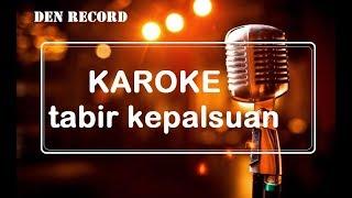 Video Karoke - Tabir Kepalsuan | rhoma irama download MP3, 3GP, MP4, WEBM, AVI, FLV Juli 2018