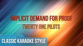 Twenty One Pilots - Implicit Demand For Proof (Classic Karaoke)