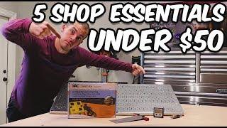 5 Great Shop Essentials UNDER $50!