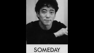 大好きな佐野元春の「SOMEDAY」です。 感動します。
