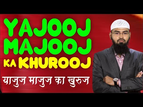 Yajooj Majooj Ka Khurooj (Complete Lecture) By Adv. Faiz Syed