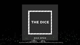 Mad Span - The Dice