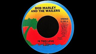Bob Marley & The Wailers ~ Is This Love 1978 Reggae Purrfection Version